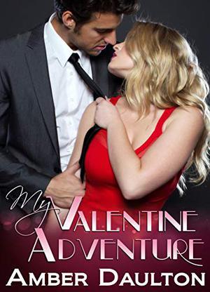My Valentine Adventure by Amber Daulton