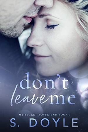 Don't Leave Me by S. Doyle