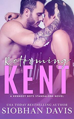 Reforming Kent: A Stand-Alone Enemies to Lovers Romance by Siobhan Davis