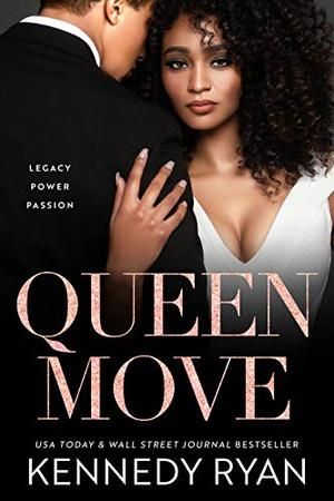 Queen Move by Kennedy Ryan