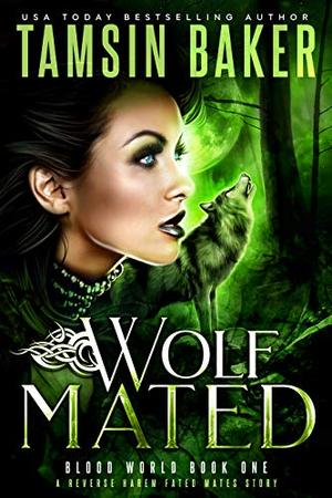 Wolf Mated: A Fated Mates Reverse Harem story by Tamsin Baker, Rebecca Frank