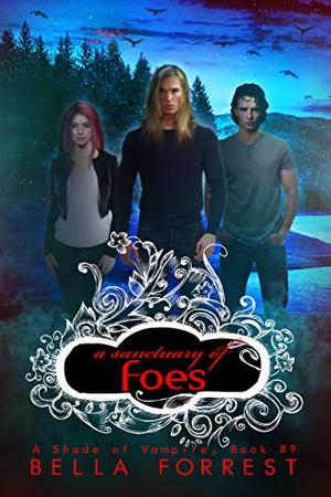 A Shade of Vampire 89: A Sanctuary of Foes by Bella Forrest