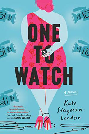 One to Watch: A Novel by Kate Stayman-London