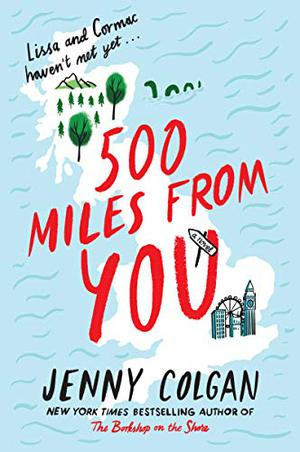 500 Miles from You: A Novel by Jenny Colgan