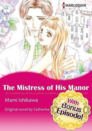 [With Bonus Episode !]THE MISTRESS OF HIS MANOR by Catherine George, Mami Ishikawa