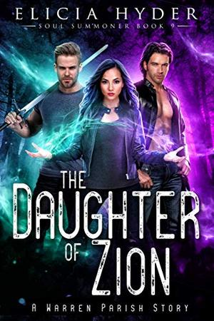 The Daughter of Zion by Elicia Hyder