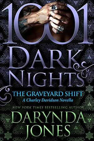 The Graveyard Shift: A Charley Davidson Novella by Darynda Jones