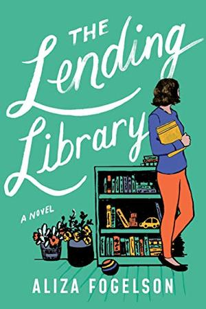 The Lending Library: A Novel by Aliza Fogelson