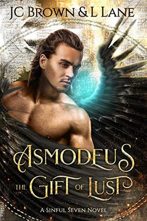 Asmodeus: The Gift of Lust (A Sinful Seven Novel) by Jc Brown, Lena Lane