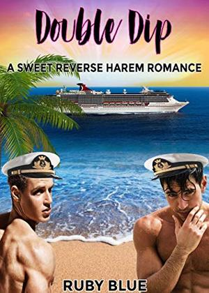 Double Dip: A Sweet Reverse Harem Romance by Ruby Blue