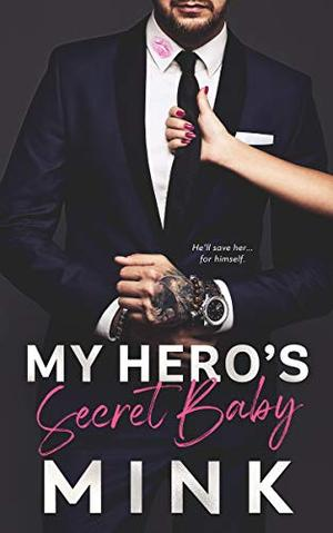 My Hero's Secret Baby by MINK