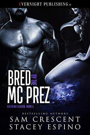 Bred by the MC Prez by Sam Crescent, Stacey Espino