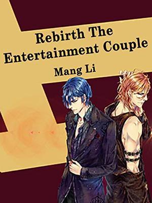 Rebirth: The Entertainment Couple: Volume 3 by Mitsubi Uzuki, Ichino Tomizuki