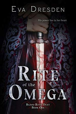 Rite of the Omega: Blood Rites Duet #1 by Eva Dresden