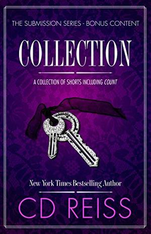 Collection: A Jonathan & Monica Shorts Anthology by C.D. Reiss