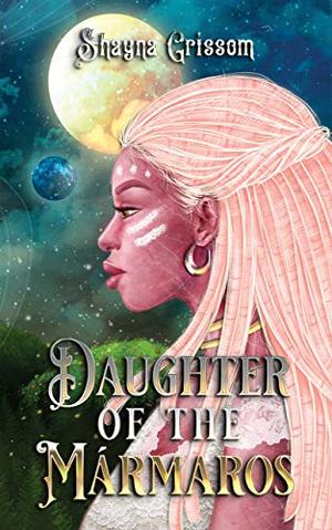 Daughter of the Mármaros by Shayna Grissom