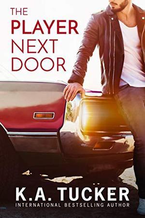 The Player Next Door: A Novel by K.A. Tucker