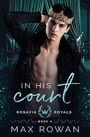 In His Court by Max Rowan