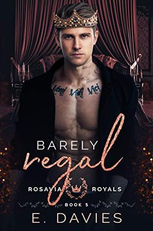 Barely Regal by E. Davies