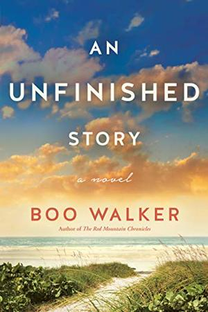 An Unfinished Story: A Novel by Boo Walker