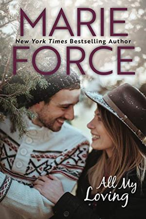 All My Loving: A Butler, Vermont Novel by Marie Force