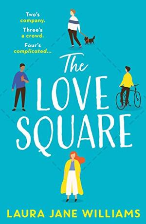 The Love Square: The funny, feel-good romantic comedy to escape with this summer 2020 from the bestselling author of Our Stop by Laura Jane Williams