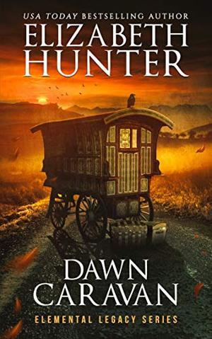Dawn Caravan: Elemental Legacy Book Four by Elizabeth Hunter