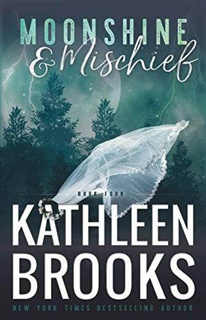 Moonshine & Mischief: Moonshine Hollow #4 by Kathleen Brook