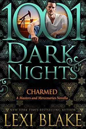 Charmed: A Masters and Mercenaries Novella by Lexi Blake