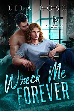 Wreck Me Forever by Lila Rose