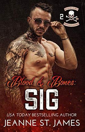 Blood & Bones: Sig by Jeanne St. James