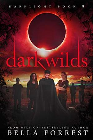 Darklight 8: Darkwilds by Bella Forrest