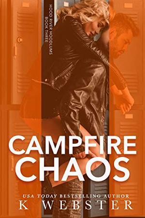 Campfire Chaos by K. Webster