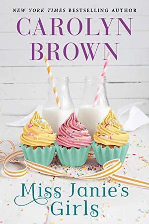 Miss Janie's Girls by Carolyn Brown