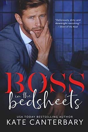 Boss in the Bedsheets by Kate Canterbary
