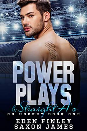 Power Plays & Straight A's by Eden Finley, Saxon James
