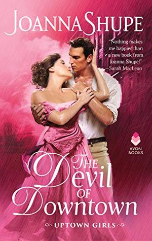 The Devil of Downtown: Uptown Girls by Joanna Shupe