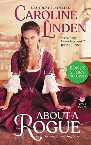 About a Rogue (Bonus Short Story Included): Desperately Seeking Duke by Caroline Linden