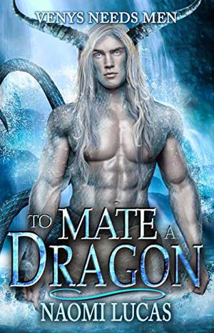 To Mate A Dragon by Naomi Lucas, Cameron Kamenicky