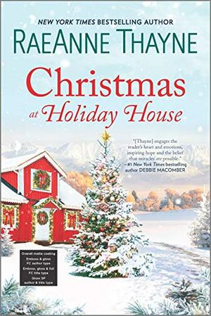 Christmas at Holiday House: A Novel by RaeAnne Thayne