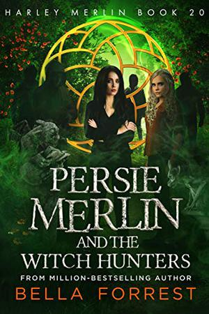 Harley Merlin 20: Persie Merlin and the Witch Hunters by Bella Forrest