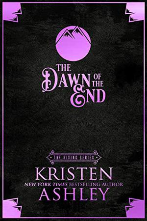 The Dawn of the End by Kristen Ashley