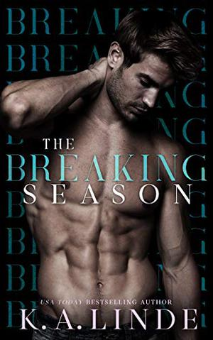 The Breaking Season: An Arranged Marriage Romance by K.A. Linde