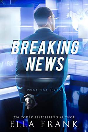 Breaking News by Ella Frank