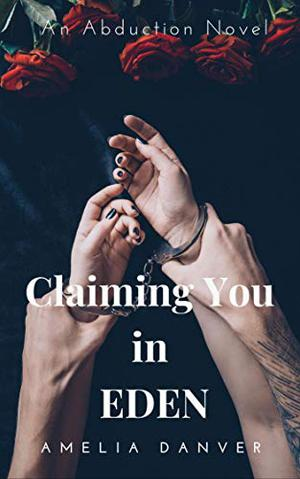 Claiming You in Eden by Amelia Danver