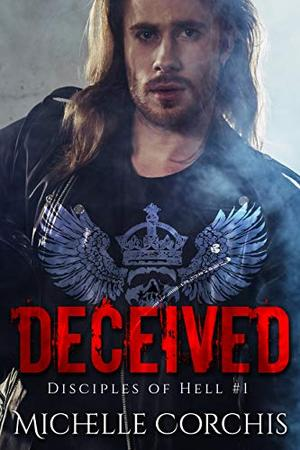 Deceived: Disciples of Hell MC by Michelle Corchis, Black Widow Designs Dee Garcia