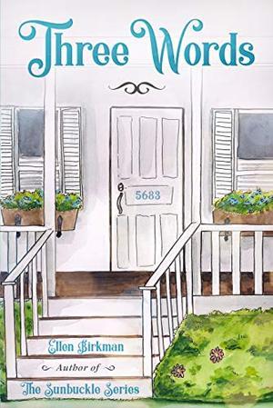 Three Words (The Sunbuckle Series) by Ellen Birkman