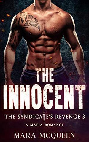 The Innocent: A Dark Mafia Romance by Mara McQueen