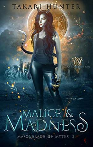 Malice & Madness: An Urban Fantasy Paranormal Novel by Takari Hunter