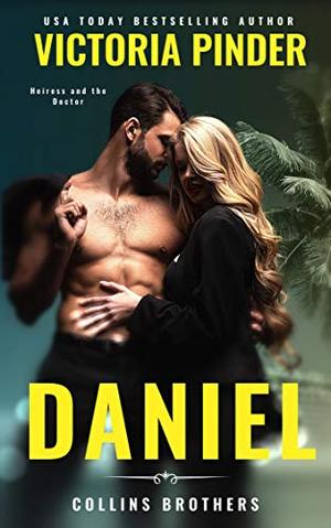 Daniel: Bad Girl Enemies to Lovers Romance by Victoria Pinder